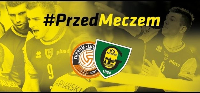 #PrzedMeczem Cuprum Lubin - GKS Katowice