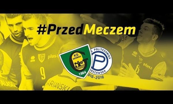 #PrzedMeczem GKS Katowice - ONICO AZS Politechnika Warszawska