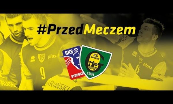 #PrzedMeczem Łuczniczka Bydgoszcz - GKS Katowice