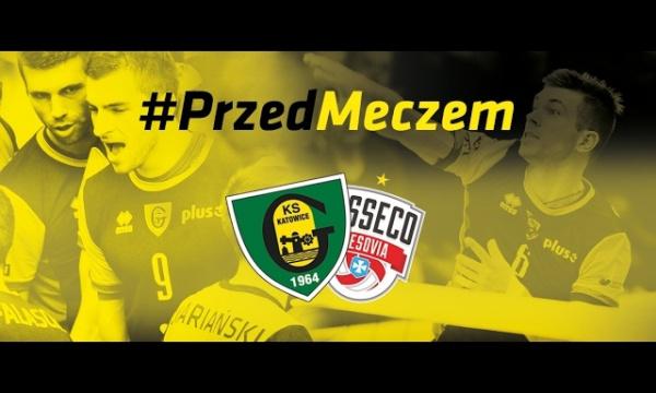 #PrzedMeczem GKS Katowice - Asseco Resovia Rzeszów