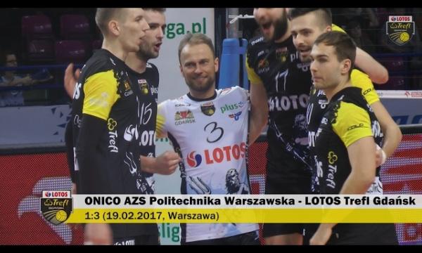 ONICO AZS Politechnika Warszawska - LOTOS Trefl Gdańsk