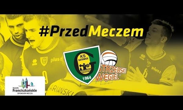 #PrzedMeczem GKS Katowice - Jastrzębski Wegiel