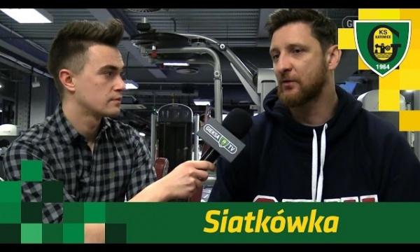 Wywiad z Piotrem Gruszką po pierwszym sezonie GKS-u w PlusLidze