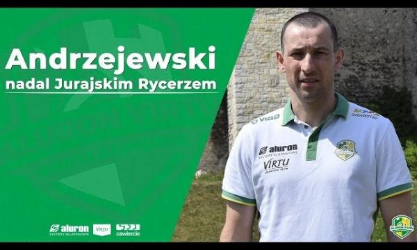 Krzysztof Andrzejewski nadal Jurajskim Rycerzem