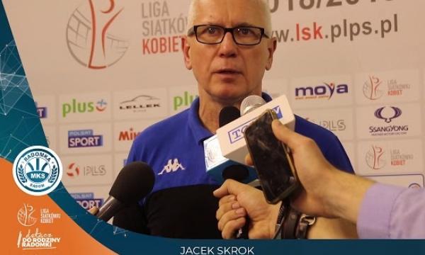 Wypowiedź trenera Jacka Skroka po meczu z Grot Budowlani Łódź