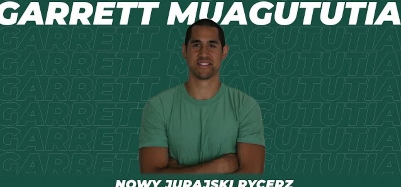 Garrett Muagututia: dlaczego wybrałem Zawiercie?