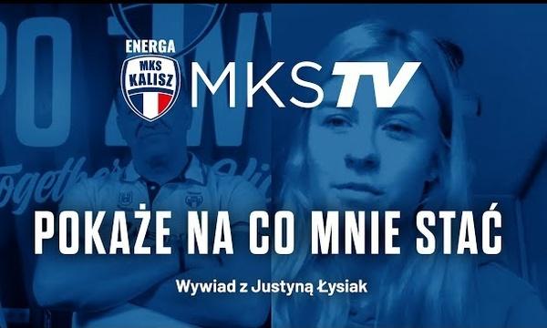 Pokaże na co mnie stać - wywiad z Justyną Łysiak
