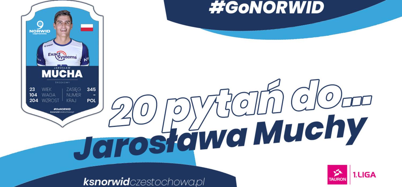"""Z cyklu """" Dwadzieścia pytań do…"""" - Jarosław Mucha"""