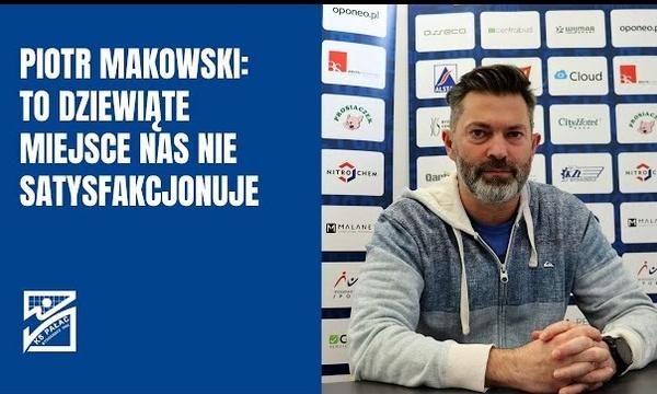 Piotr Makowski: Na pewno chcielibyśmy być dużo wyżej w tabeli Tauron Ligi