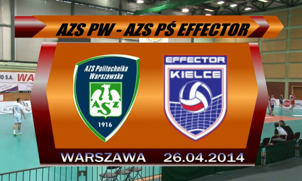 AZS Politechnika Warszawska - AZS Politechnika Świętokrzyska Effector Kielce